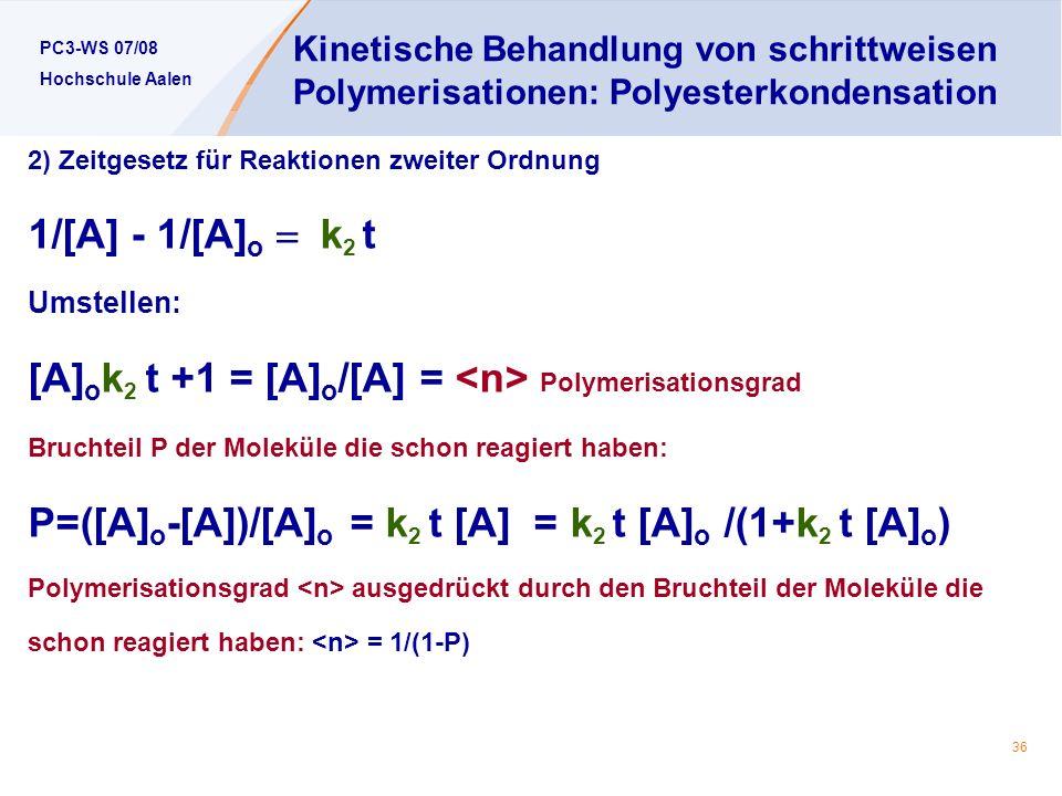 [A]ok2 t +1 = [A]o/[A] = <n> Polymerisationsgrad